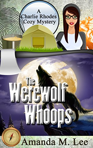 The Werewolf Whoops (A Charlie Rhodes Cozy Mystery Book 3) cover