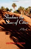 img - for Shadows the Sizes of Cities, A Novel book / textbook / text book