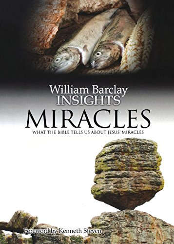 Miracles: What the Bible Tells Us About Jesus' Miracles (Insights) -