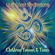 Gulf Coast Meditations: Children, Tweens & Teens