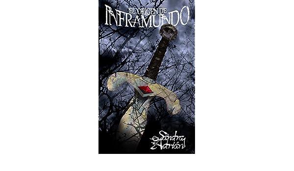 Amazon.com: El origen de Inframundo (Spanish Edition) eBook: Sandra Adrian Carpena: Kindle Store