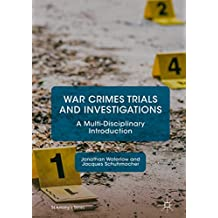 War Crimes Trials and Investigations: A Multi-Disciplinary Introduction (St Antony's Series)