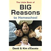 Little Book Of Big Reasons To Homeschool, The