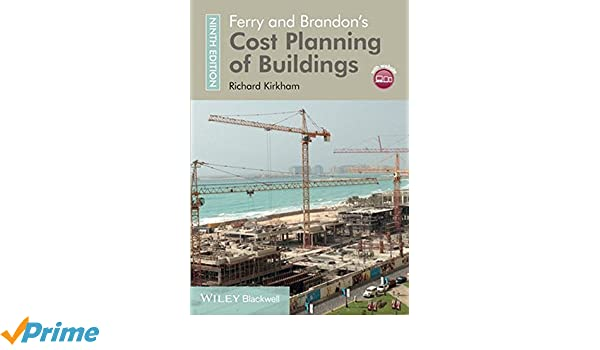 Ferry and Brandon's Cost Planning of Buildings: Richard Kirkham ...
