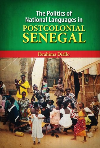 The Politics of National Languages in Postcolonial Senegal Pdf