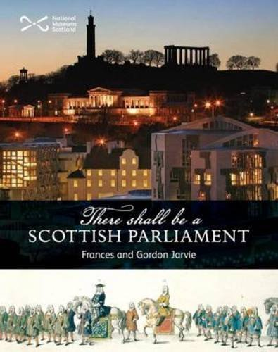 Read Online 'There Shall be a Scottish Parliament' (Scotties) by Frances Jarvie (2013-05-13) pdf epub