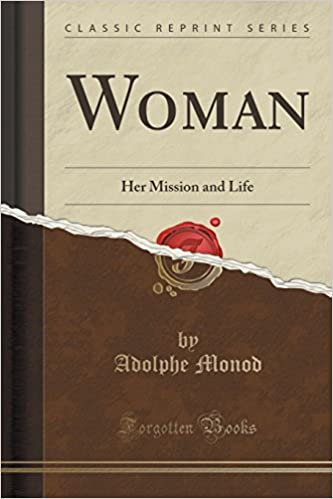 Woman: Her Mission and Life (Classic Reprint)