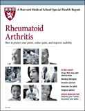 img - for Harvard Medical School: Rheumatoid Arthritis How to protect your joints, reduce pain, and improve mobility (Harvard Medical School Special Health Reports) book / textbook / text book