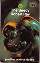 The Seedy by Robert Ray