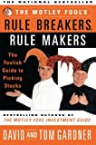 download ebook the motley fools rule breakers rule makers : the foolish guide to picking stocks pdf epub