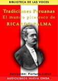 The short narratives that comprise Tradiciones Peruanas (Peruvian Traditions) have placed Ricardo Palma among his country s most renowned writers since the 19th century. They are amusing and satyrical, mixing fantasy and reality to depict Per...