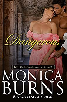 Dangerous (The Reckless Rockwoods Book 2) by [Burns, Monica]