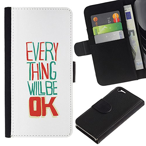 MobileMart / Apple Iphone 6 4.7 / everything will be ok white happy / Cuir PU Portefeuille Coverture Shell Armure Coque Coq Cas Etui Housse Case Cover Wallet Credit Card