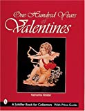 One Hundred Years of Valentines (Schiffer Design Books)