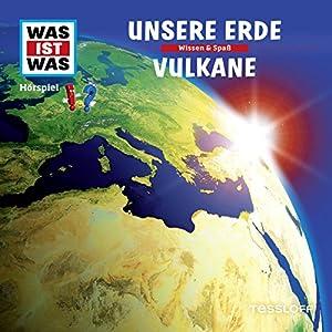 Unsere Erde / Vulkane (Was ist Was 1) Hörspiel