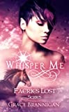 Whisper Me (Faeries Lost Book 2)