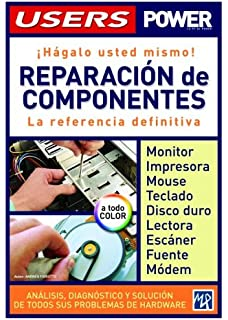 Reparacion De Componentes (Manuales Users) (Spanish Edition)