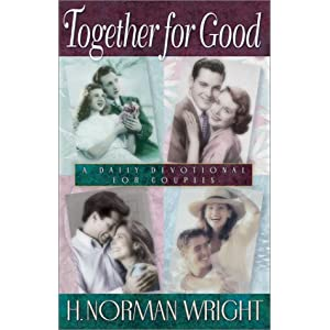 Together for Good: A Daily Devotional for Couples (Daily Devotionals) H. Norman Wright