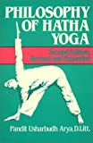 Philosophy of Hatha Yoga, Arya, Pandit U. and Lih, D., 089389088X