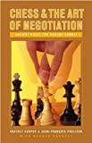 Chess and the Art of Negotiation, Anatoly Karpov and Jean-Francois Phelizon, 0275990656