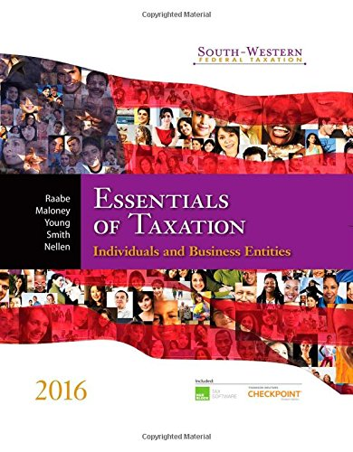 Essentials of Taxation 2016: Individuals and Business Entities (South Western Federal Taxation)