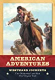 img - for Westward Journeys (American Adventures) book / textbook / text book
