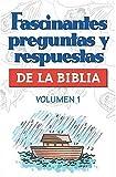 Fascinantes Preguntas y Respuestas de la Biblia, Nelson Reference Staff and Grupo Nelson Staff, 0899226337