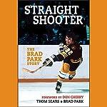 Straight Shooter: The Brad Park Story | Brad Park,Thom Sears
