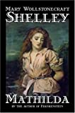 Mathilda, Mary Wollstonecraft Shelley, 1598188283