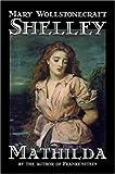 Mathilda, Mary Wollstonecraft Shelley, 1598188283