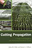 Cutting Propagation: A Guide to Propagating and