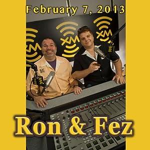 Ron & Fez, February 7, 2013 Radio/TV Program