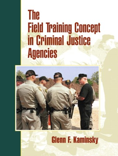 The Field Training Concept in Criminal Justice Agencies - Field Training