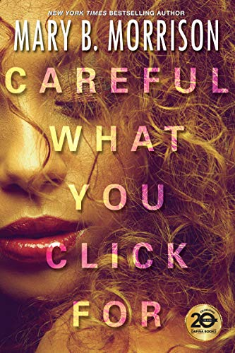 Book Cover: Careful What You Click For