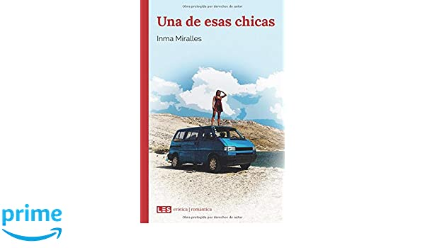 Amazon.com: Una de esas chicas (Spanish Edition) (9788494935039): Inma Miralles: Books