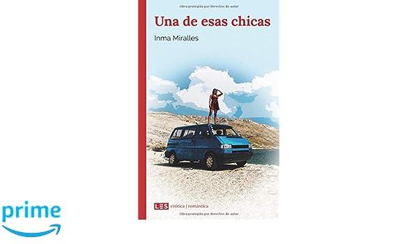 Amazon.com: Una de esas chicas (Spanish Edition) (9788494935039): Inma Miralles: Books