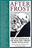 After Frost : An Anthology of Poetry from New England, , 1558490418