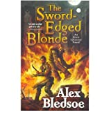 [The Sword-Edged Blonde] [by: Alex Bledsoe]