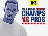 The Challenge: Champs vs Pros Season