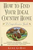 How to Find Your Ideal Country Home, Gene GeRue, 0446674540