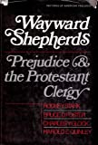 img - for Wayward Shepherds, Prejudice and the Protestant Clergy book / textbook / text book