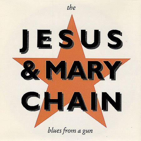 Jesus & Mary Chain Blues From A Gun 1989 UK 7