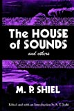 The House of Sounds and Others, M. P. Shiel, 0974878960