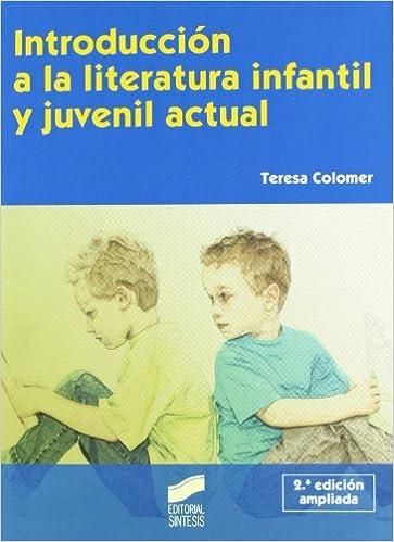 Introducción a la literatura infantil y juvenil actual Síntesis educación - 9788497566964: Amazon.es: Teresa Colomer Martínez: Libros