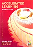 Accelerated Learning: A User's Guide (Accelerated Learning S.)