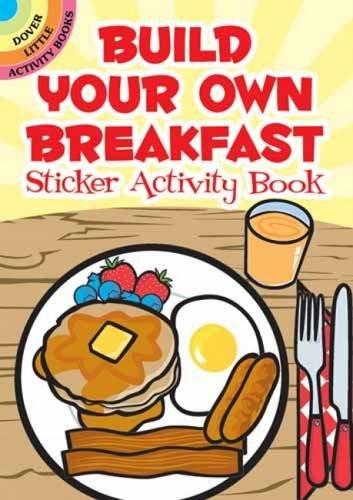 Build Your Own Breakfast Sticker Activity Book (Dover Little Activity Books ()