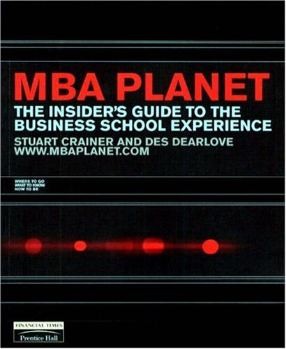 MBA Planet: The Insider's Guide to the Business School Experience (FT)