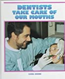 Dentists Care for Our Mouths, Carol Greene, 1567664059
