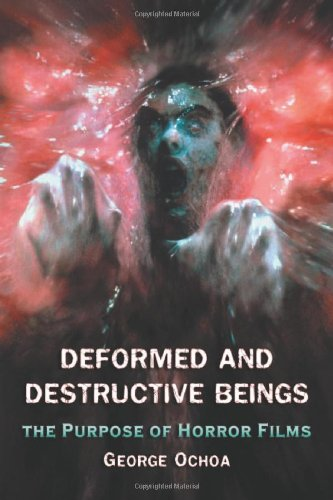 Deformed and Destructive Beings: The Purpose of Horror Films