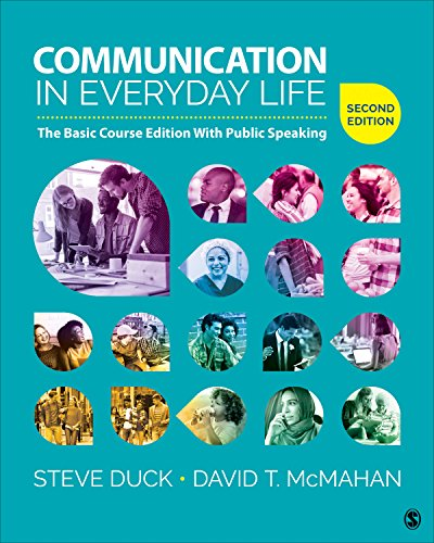 Communication in Everyday Life: The Basic Course Edition With Public Speaking